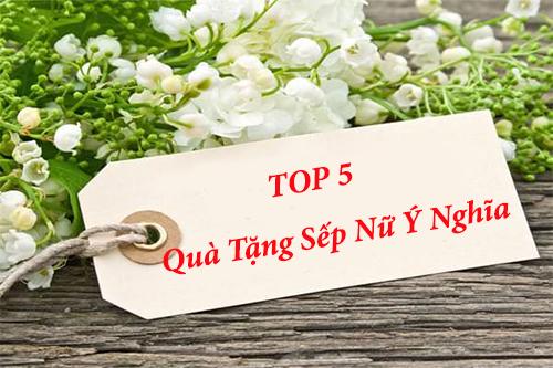 top-5-nhung-mon-qua-tang-sep-nu-y-nghia